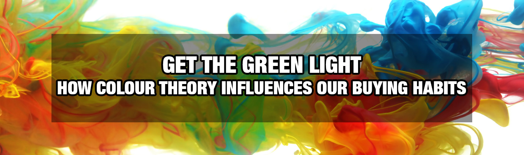 Get The Green Light - How Colour Theory Influences Our Buying Habits