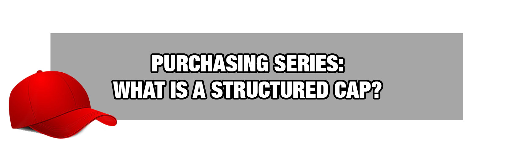 Purchasing Series: What Is a Structured Cap?