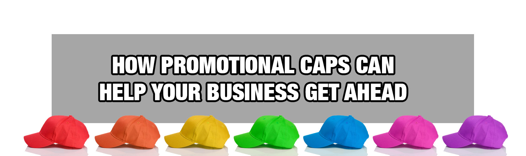 How Promotional Caps Can Help Your Business Get Ahead