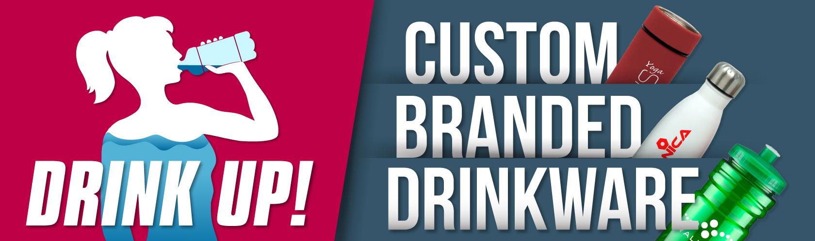 Drink Up: Custom Branded Drinkware