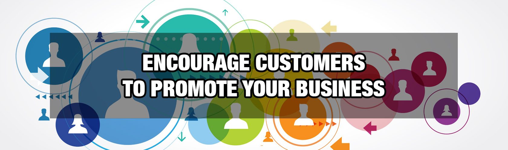 Encourage Customers to Promote your Business