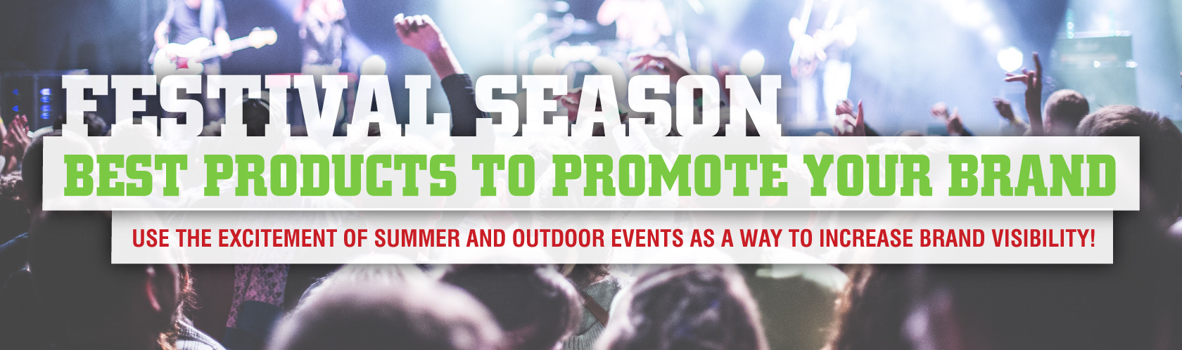 Festival Season: Best Products to Promote Your Brand