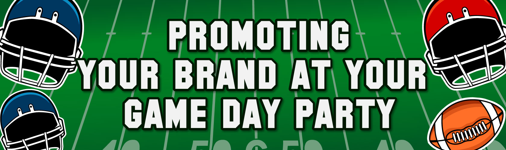 Promoting Your Brand at Your Game Day Party