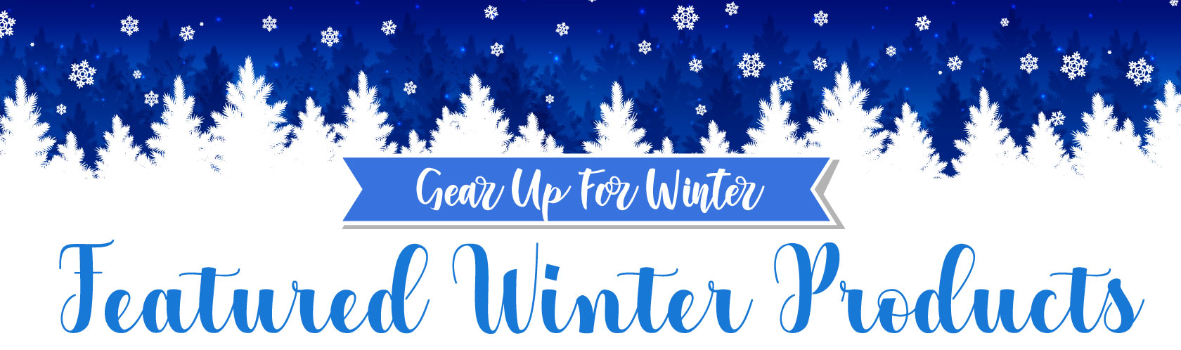 Gear Up For Winter: Featured Winter Products