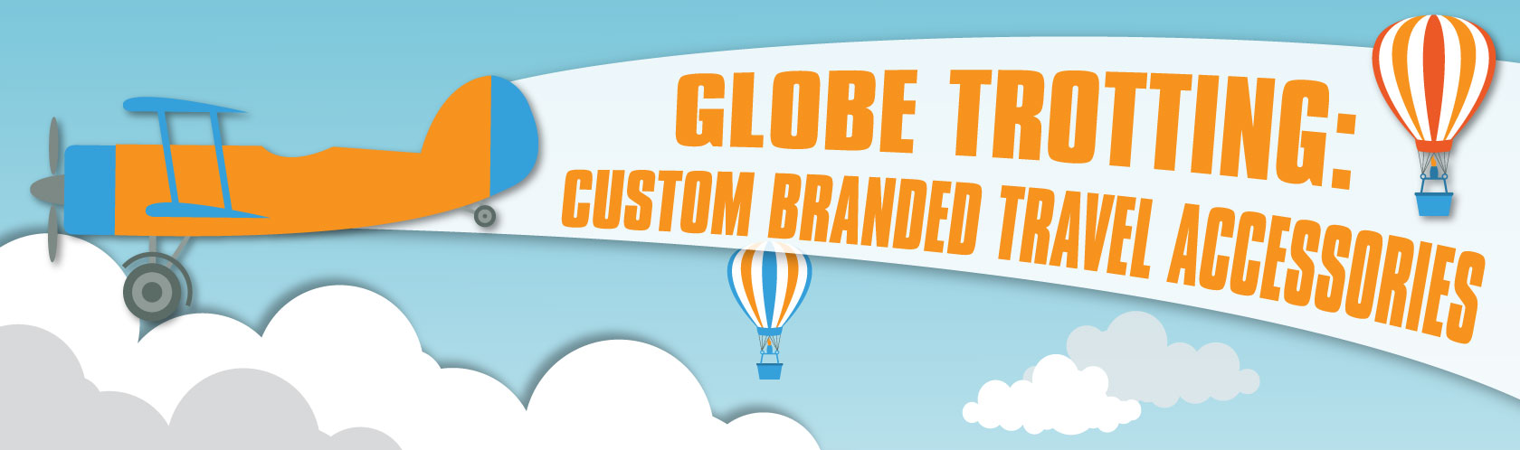 Globe Trotting: Custom Branded Travel Accessories
