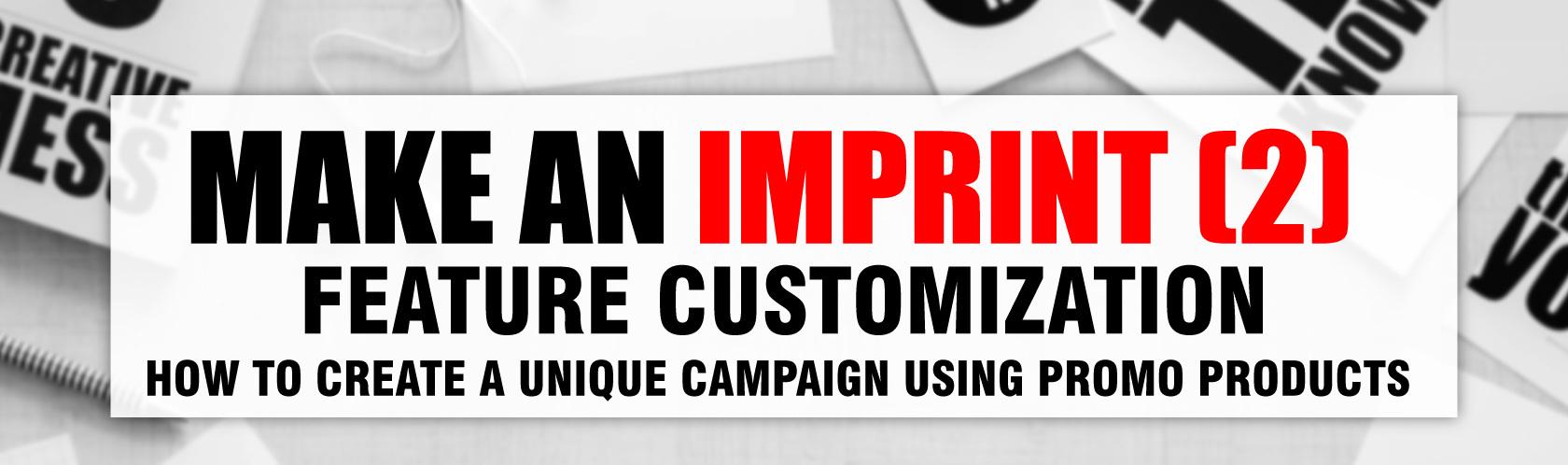 Make an Imprint (2): Feature Customization