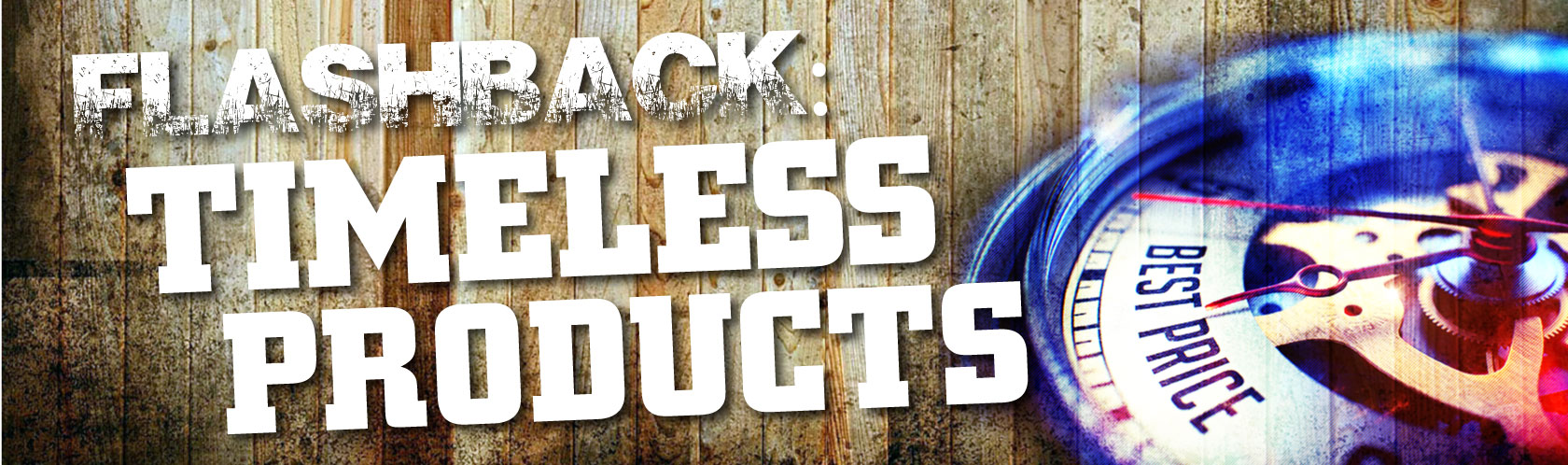 Flashback: Timeless Products